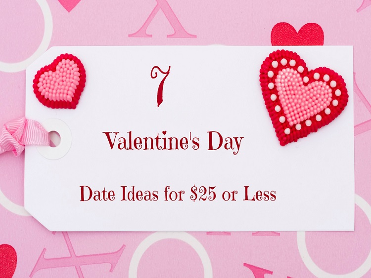 7 valentine's day date ideas for $25 or less, Ideas