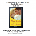 """Fringe Benefits"" by Sandy James Plus Kindle Giveaway"