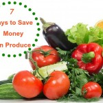 7 Ways to Save Money on Produce