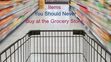 5 Items You Should Never Buy at the Grocery Store