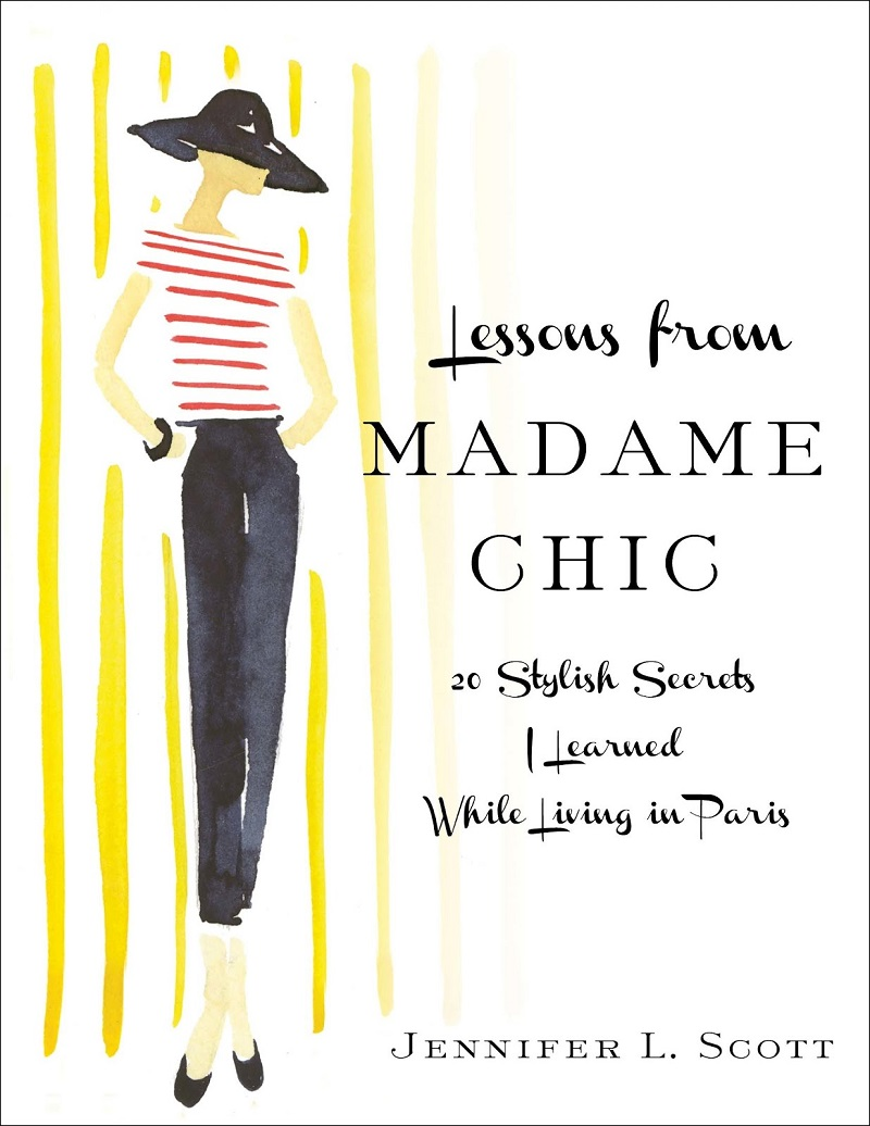 Lessons from Madame Chic: 20 Stylish Secrets I Learned