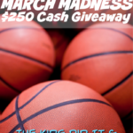 March Madness $250 Cash Giveaway