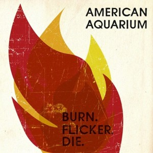 BurnFlickerDie American Aquarium 300x300 Addiction To Sound: Best Albums of 2012