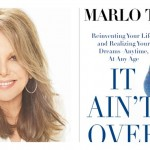 Marlo Thomas: It Ain't Over! Interview & Signed Book Giveaway.