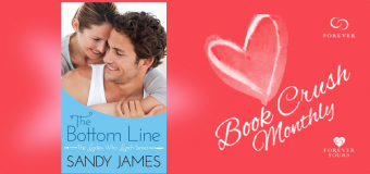"""Book Crush Monthly: """"The Bottom Line"""" by Sandy James Plus Kindle Giveaway!"""