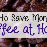 How to Save Money on Coffee at Home