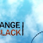 "Ya Gots to Watch ""Orange Is the New Black"""